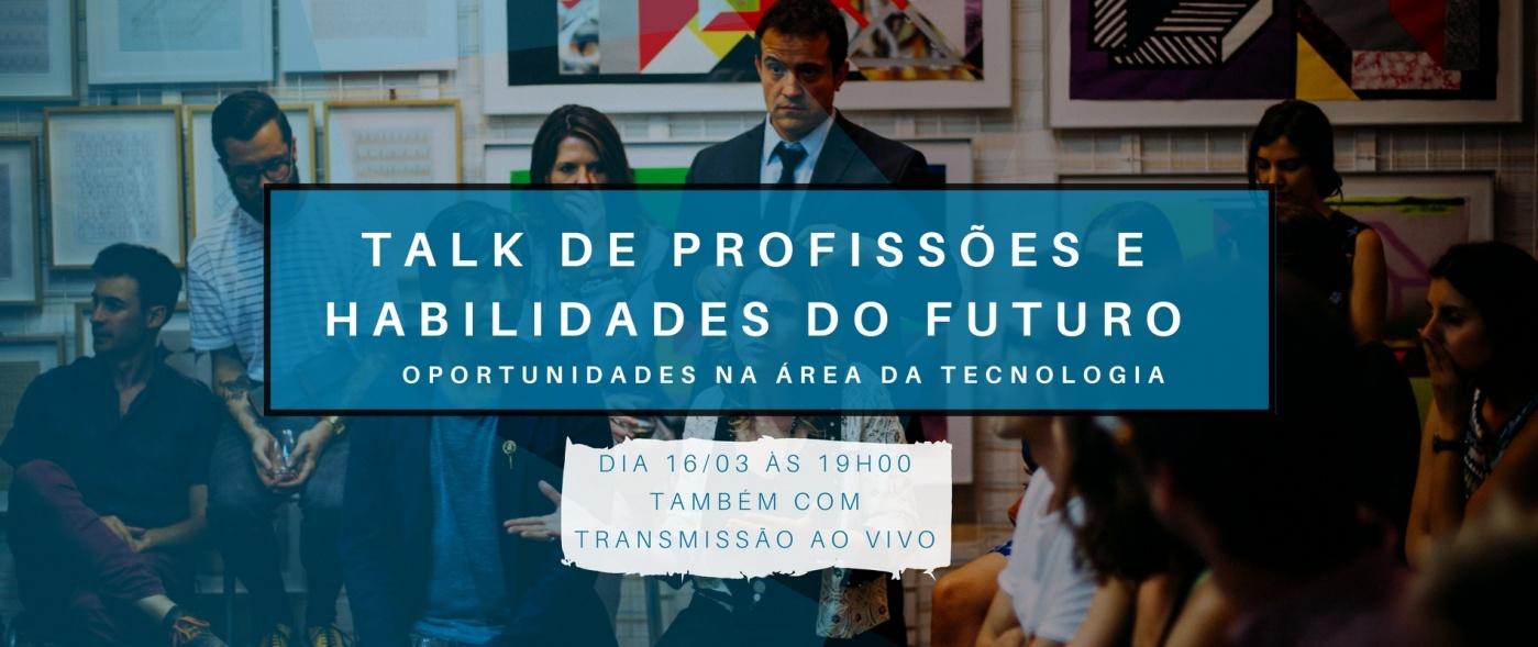 Talk de Profissões e Habilidades do Futuro