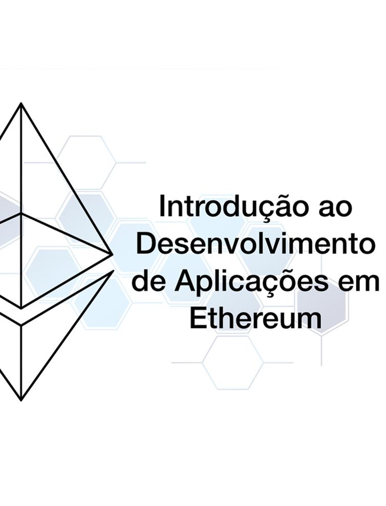 Introdução ao desenvolvimento de aplicações em Ethereum - Auditório Evento